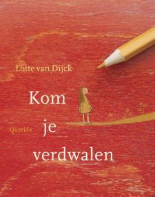 Kom je verdwalen_Lotte van Dijck.indd
